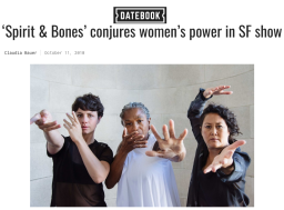 SF Chronicle Datebook – Spirit & Bones Conjures Women's Power